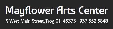 Mayflower Arts Troy Ohio